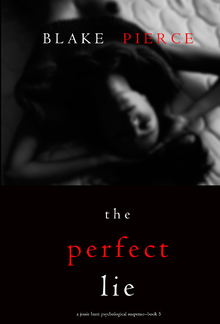 The Perfect Lie - Book #5 in Jessie Hunt series PDF