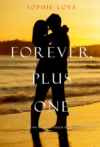 Forever, Plus One (Book #6 in The Inn at Sunset Harbor series) PDF