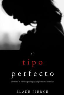 El Tipo Perfecto (Thriller de suspense psicológico con Jessie Hunt – Libro Dos) PDF