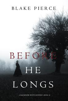 Before He Longs (Book #10 in Mackenzie White Mystery series) PDF