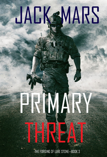 Primary Threat - Book #3 in Luke Stone series PDF