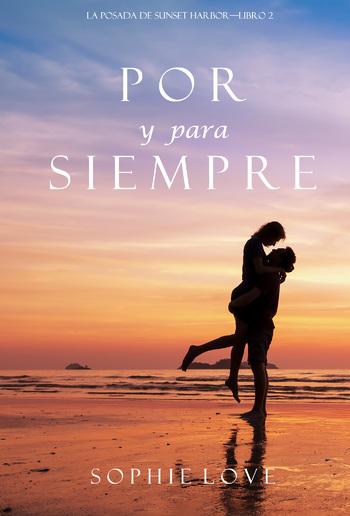 Por y Para Siempre (La Posada de Sunset Harbor – Libro 2) PDF