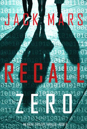 Recall Zero (Book #6 in An Agent Zero Spy Thriller seriеs) PDF