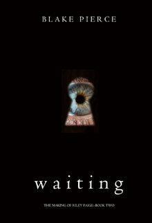 Waiting (Book #2 in The Making of Riley Paige series) PDF