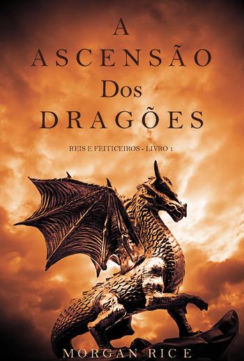 A Ascensão dos Dragões (Reis e Feiticeiros - Livro 1) PDF