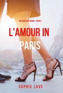 Eine Liebe in Paris (Die Liebe auf Reisen – Band 3) PDF