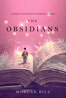 The Obsidians (Book #3 in Oliver Blue and the School for Seers series ) PDF