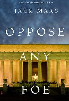 Oppose Any Foe (Book #4 in Luke Stone Thriller series) PDF
