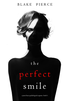The Perfect Smile (Book #4 in Jessie Hunt Psychological Suspense Thriller series) PDF