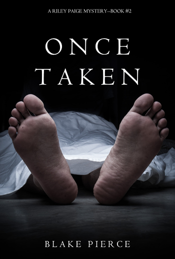 Once Taken (Book #2 in Riley Paige Mystery series) PDF
