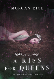 A Kiss for Queens (Book #6 in A Throne for Sisters series) PDF