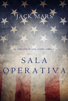 Sala Operativa (Un thriller di Luke Stone – Libro #3) PDF