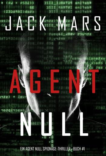 Agent Null (Ein Agent Null Spionage-Thriller — Buch #1) PDF