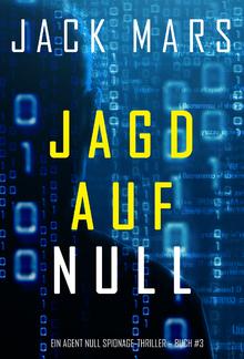 Jagd Auf Null (Ein Agent Null Spionage-Thriller – Buch #3) PDF