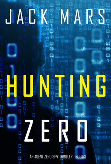 Hunting Zero (Book #3 in An Agent Zero Spy Thriller series) PDF