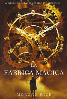 La fábrica mágica (Oliver Blue y la escuela de Videntes – Libro uno) PDF