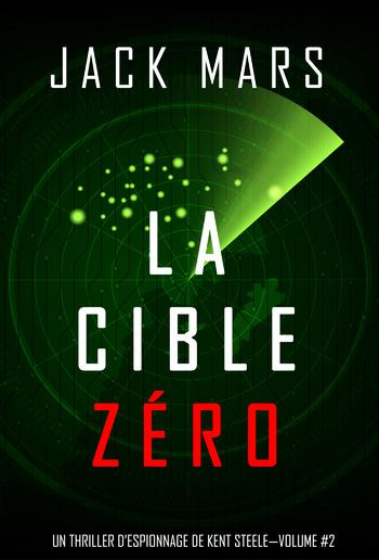 La Cible Zéro (Un Thriller d'Espionnage de L'Agent Zéro —Volume #2) PDF