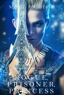 Rogue, Prisoner, Princess (Book #2 in Of Crowns and Glory series) PDF