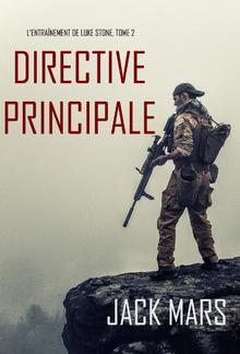 Directive Principale (L'Entraînement de Luke Stone, tome 2) PDF