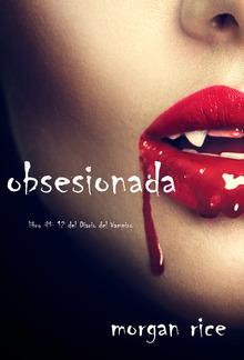 Obsesionada (Libro # 12 Del Diario Del Vampiro) PDF