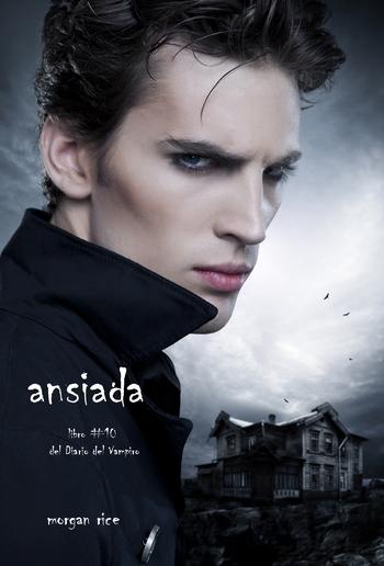 Ansiada (Libro #10 Del Diario Del Vampiro) PDF