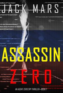 Assassin Zero - Book #7 in Agent Zero Spy Thriller PDF