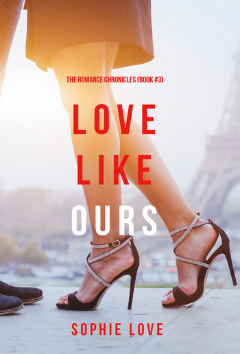 Love Like Ours (Book #3 in The Romance Chronicles series) PDF