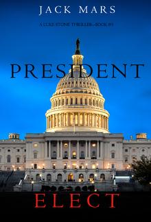 President Elect (Book #5 in Luke Stone Thriller series) PDF