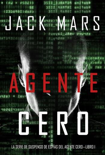 Agente Cero (La Serie de Suspenso De Espías del Agente Cero - Libro #1) PDF