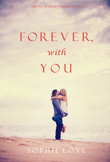 Forever, With You (Book #3 in The Inn at Sunset Harbor series) PDF