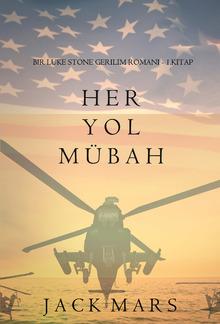 Her Yol Mübah (bir Luke Stone Gerilim Romanı— 1 Kitap) PDF