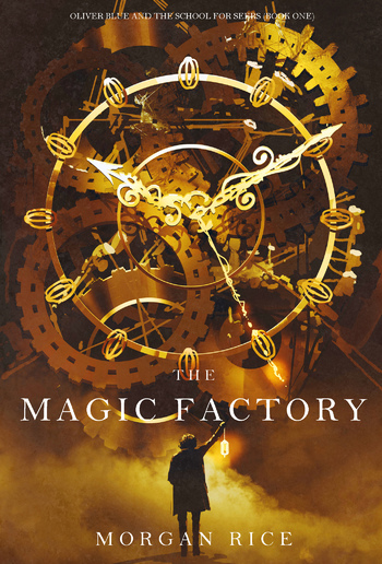 The Magic Factory (Book #1 in Oliver Blue and the School for Seers series) PDF