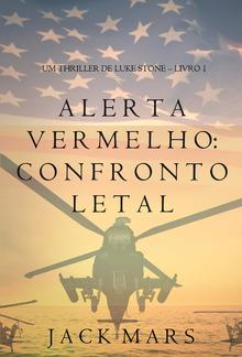 Alerta Vermelho: Confronto Letal (Um Thriller de Luke Stone – Livro #1) PDF