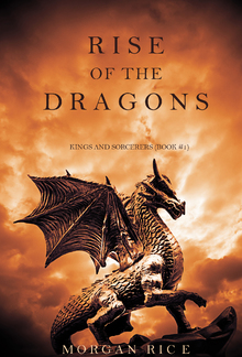 Rise of the Dragons (Book #1 in Kings and Sorcerers series) PDF