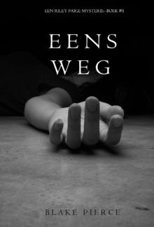 Eens Weg (Een Riley Paige Mysterie – Boek #1) PDF