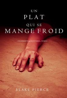 Un Plat Qui se Mange Froid (Une Enquête De Riley Paige – Tome 8) PDF