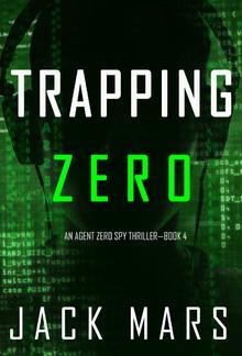 Trapping Zero (Book #4 in Agent Zero Spy Thriller series) PDF