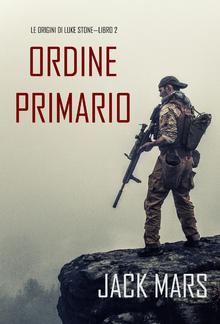 Comando Primario: Le origini di Luke Stone—Libro #2 (un Action Thriller) PDF
