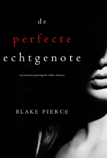 De perfecte echtgenote (Een Jessie Hunt Psychologische Thriller - Boek Een) PDF