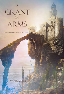 A Grant of Arms (Book #8 in the Sorcerer's Ring series) PDF