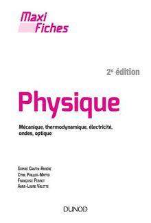 Physique – Mécanique, thermodynamique, électricité, ondes, optique PDF