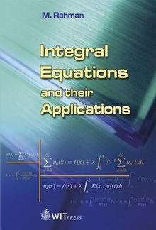 Integral Equations and their Applications PDF