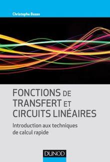 Fonctions de Transfert et Circuits Linéaires : Introduction aux techniques de calcul rapide PDF