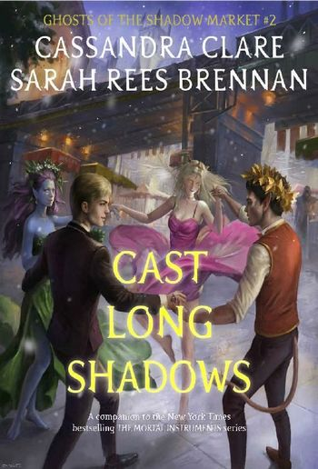 Cast Long Shadows Ghosts Of The Shadow Market Book 2 Pdf Media365