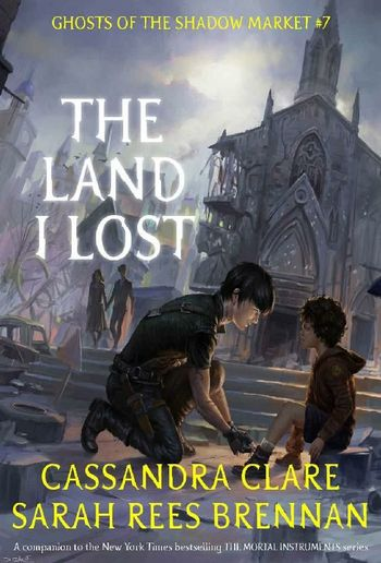 The Land I Lost Ghosts Of The Shadow Market Book 7 Pdf Media365