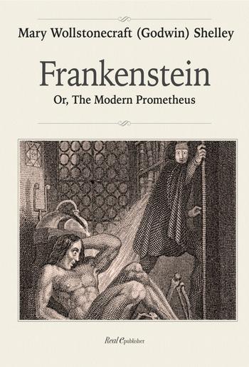 Frankenstein, or the modern Prometheus PDF