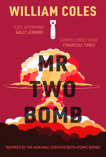 Mr Two-Bomb: An apocalyptic tale from one of man's greatest atrocities PDF