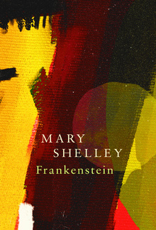 Frankenstein; Or, The Modern Prometheus (Legend Classics) PDF