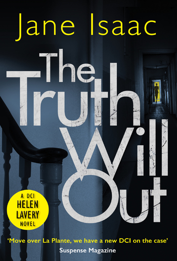 The Truth Will Out (DCI Helen Lavery) PDF
