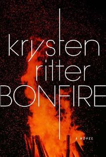 Bonfire: A Novel PDF